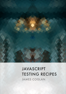 JavaScript Testing Recipes